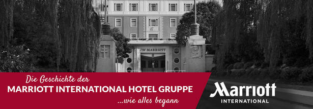 Die Marriott International Hotel Gruppe…wie alles begann